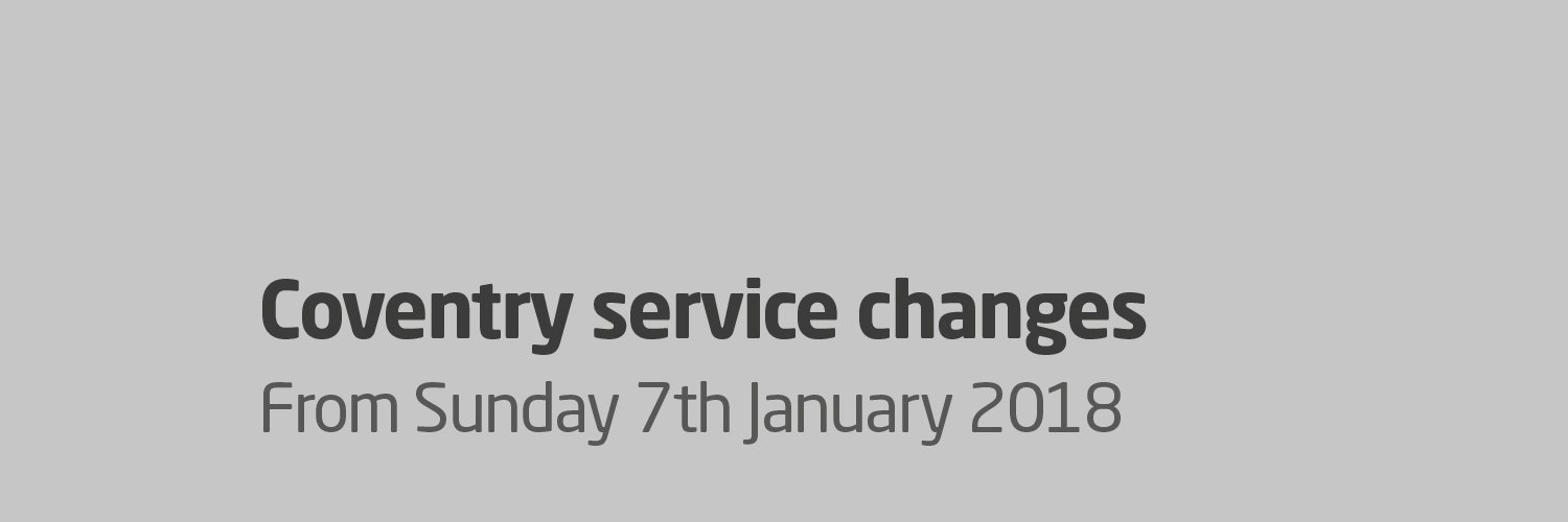Coventry Service Changes from Sunday 7th January 2018