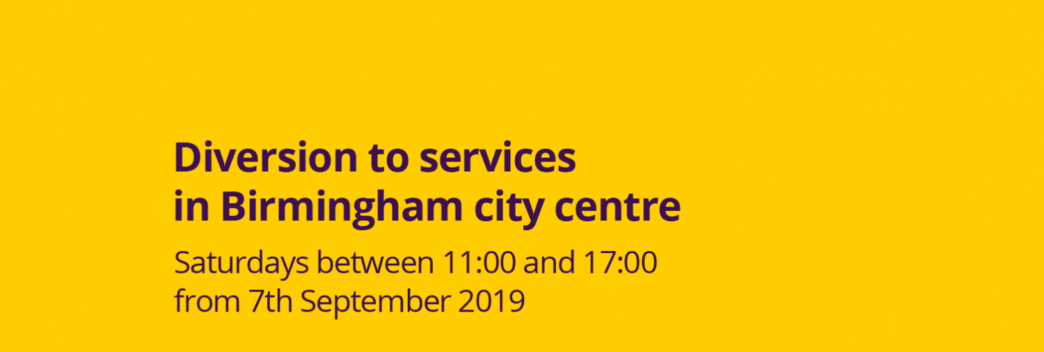 Diversion to services in Birmingham City Centre Saturdays from 7th September 2019