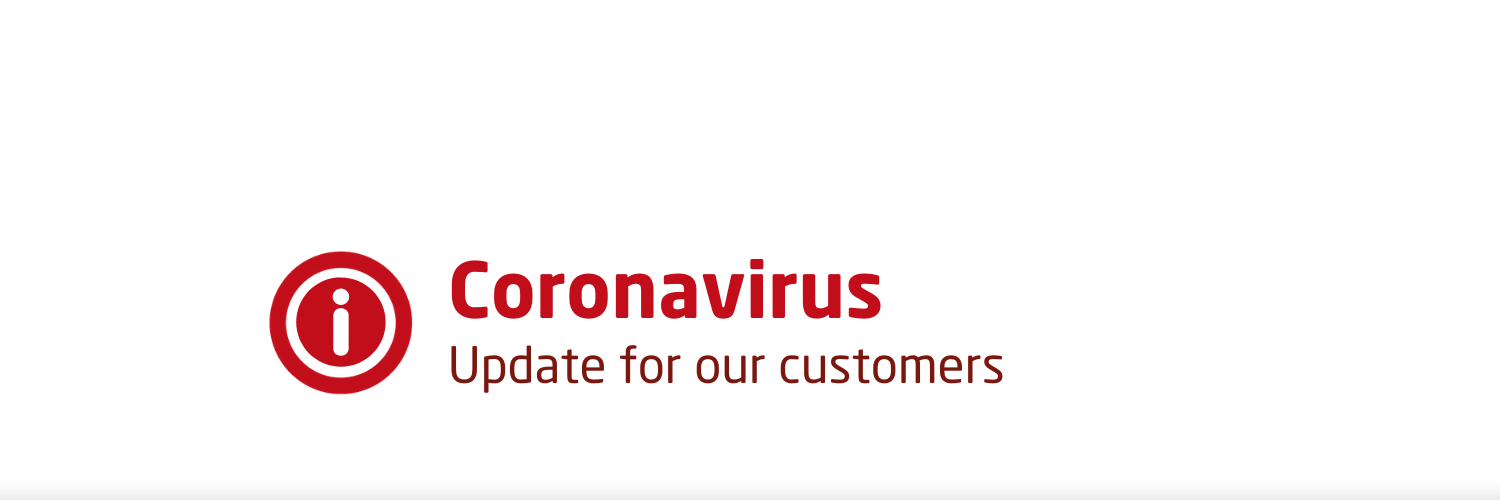 Coronavirus - update for our customers